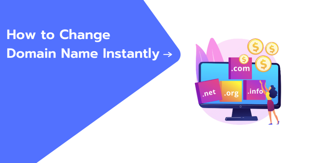 How to Change Domain Name Instantly